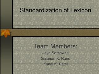 Standardization of Lexicon