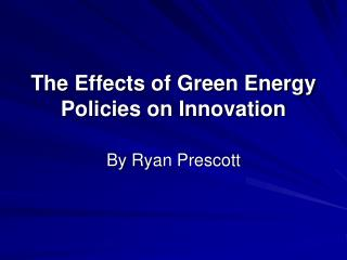 The Effects of Green Energy Policies on Innovation