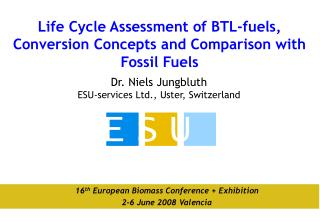 Life Cycle Assessment of BTL-fuels, Conversion Concepts and Comparison with Fossil Fuels