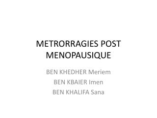 METRORRAGIES POST MENOPAUSIQUE
