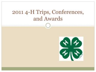 2011 4-H Trips, Conferences, and Awards