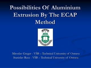 Possibilities Of Aluminium Extrusion By The ECAP Method