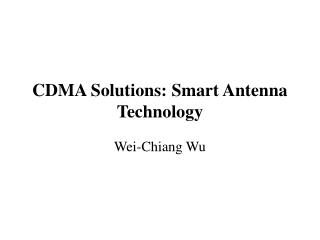 CDMA Solutions: Smart Antenna Technology