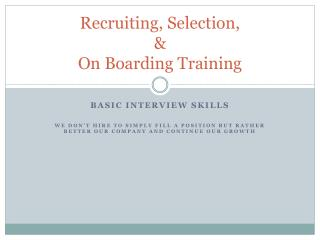 Recruiting, Selection,  &  On Boarding Training