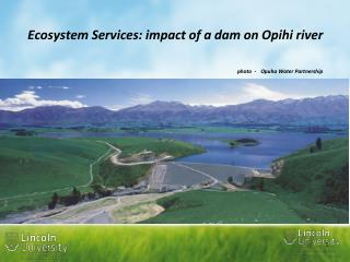 Ecosystem Services: impact of a dam on Opihi river photo  -  Opuha Water Partnership
