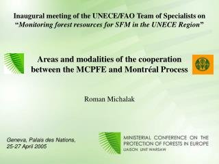 Areas and modalities of the cooperation between the MCPFE and Montr é al Process