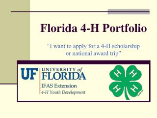 "Florida 4-H Portfolio ""I want to apply for a 4-H scholarship  or national award trip"""
