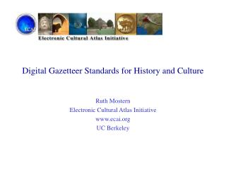 Digital Gazetteer Standards for History and Culture