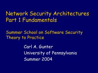 Network Security Architectures Part 1 Fundamentals  Summer School on Software Security Theory to Practice