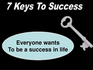 7 Keys To Success