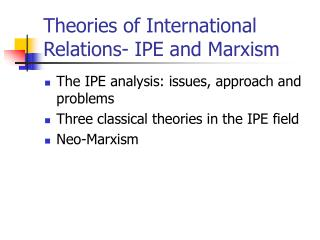 Theories of International Relations- IPE and Marxism