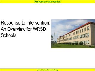 Response to Intervention: An Overview for WRSD Schools