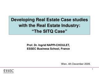 "Developing Real Estate Case studies with the Real Estate Industry: ""The SITQ Case"""