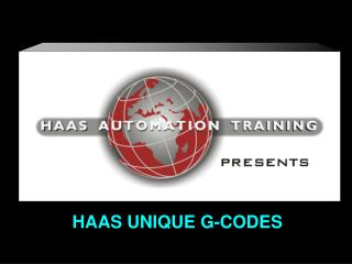 HAAS UNIQUE G-CODES