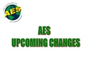 AES UPCOMING CHANGES