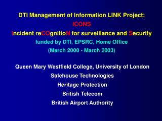 Queen Mary Westfield College, University of London Safehouse Technologies Heritage Protection