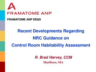 Recent Developments Regarding NRC Guidance on  Control Room Habitability Assessment R. Brad Harvey, CCM Marlboro, MA