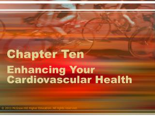 Chapter Ten  Enhancing Your Cardiovascular Health
