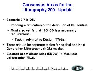 Consensus Areas for the  Lithography 2001 Update