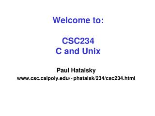 Welcome to: CSC234 C and Unix