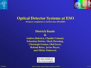 Optical Detector Systems at ESO (Projects completed or started since DfA2005)