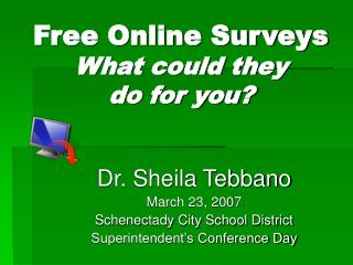 Free Online Surveys What could they  do for you?