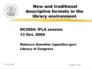 New and traditional descriptive formats in the library environment