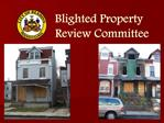 Blighted Property               Review Committee