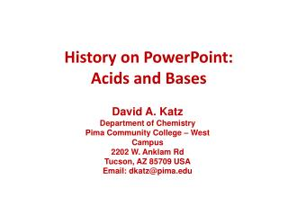 History  on PowerPoint: Acids  and Bases