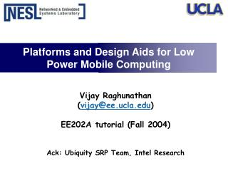 Platforms and Design Aids for Low Power Mobile Computing