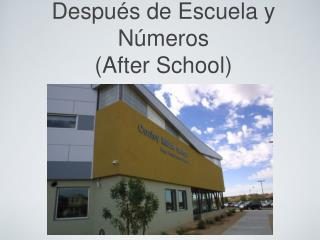 Después de Escuela y Números (After School)