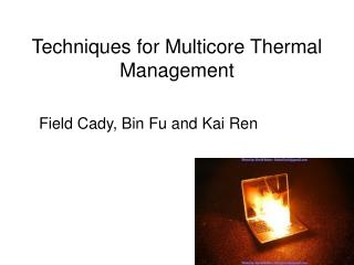 Techniques for Multicore Thermal Management
