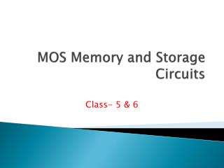 MOS Memory and Storage Circuits