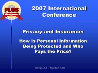 Privacy and Insurance: How Is Personal Information Being Protected and Who Pays the Price?
