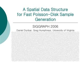 A Spatial Data Structure  for Fast Poisson-Disk Sample Generation