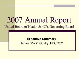 2007 Annual Report United Board of Health & 4C's Governing Board