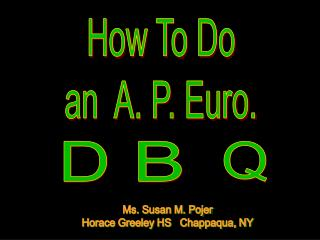How To Do an  A. P. Euro.