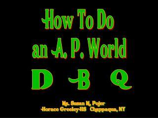 How To Do an  A. P. World