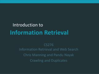 CS276 Information Retrieval and Web Search Chris Manning and Pandu Nayak Crawling and Duplicates