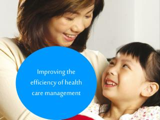 Improving the efficiency of health care management