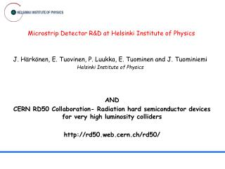 Microstrip Detector R&D at Helsinki Institute of Physics
