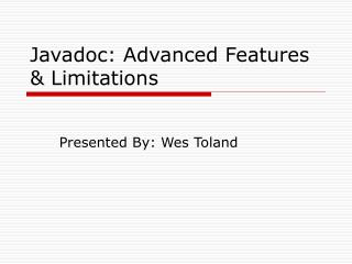 Javadoc: Advanced Features & Limitations