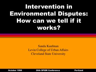 Intervention in Environmental Disputes: How can we tell if it works?