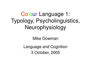 Co l o u r  Language 1: Typology, Psycholinguistics, Neurophysiology