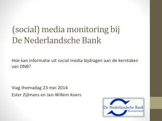 ( social ) media monitoring bij  De Nederlandsche Bank