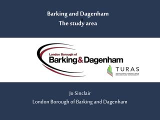 Barking and Dagenham The study area