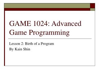 GAME 1024: Advanced Game Programming