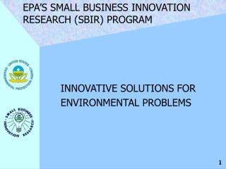 INNOVATIVE SOLUTIONS FOR ENVIRONMENTAL PROBLEMS