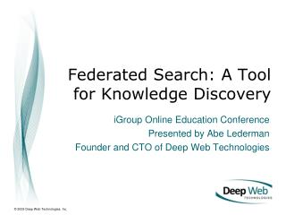 Federated Search: A Tool for Knowledge Discovery