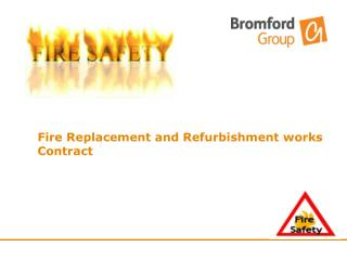 Fire  Replacement and Refurbishment  works Contract